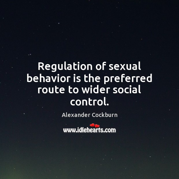 Image, Regulation of sexual behavior is the preferred route to wider social control.