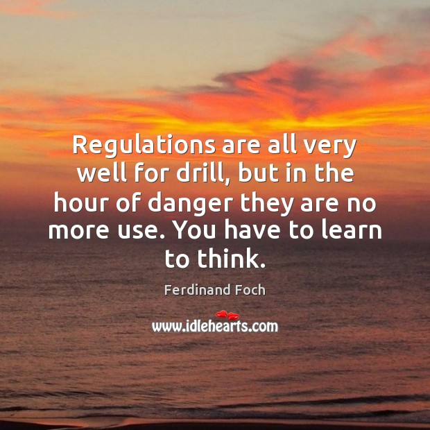 Regulations are all very well for drill, but in the hour of Image