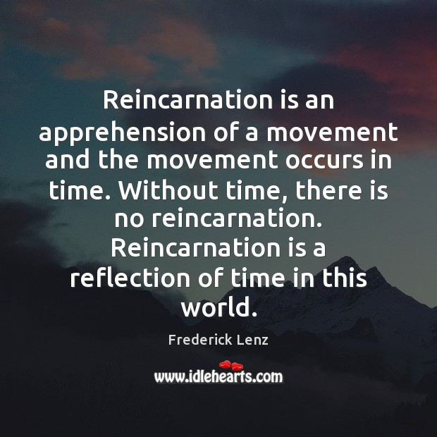 Image, Reincarnation is an apprehension of a movement and the movement occurs in