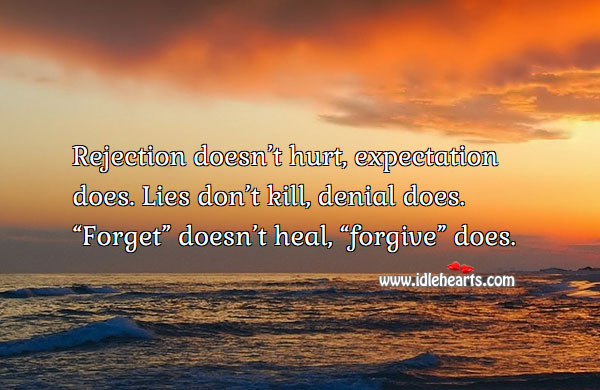 Rejection doesn't hurt, expectation does. Heal Quotes Image