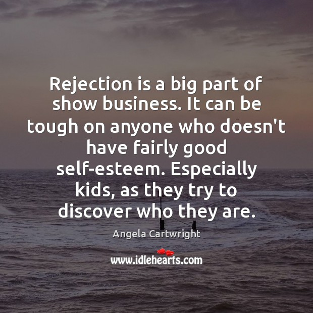 Rejection is a big part of show business. It can be tough Rejection Quotes Image
