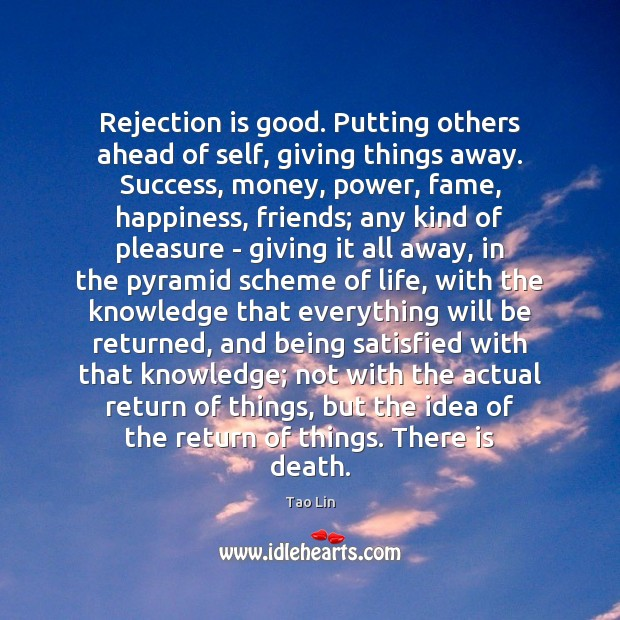 Rejection is good. Putting others ahead of self, giving things away. Success, Rejection Quotes Image