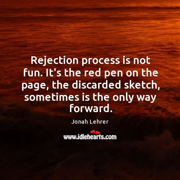 Rejection process is not fun. It's the red pen on the page, Image