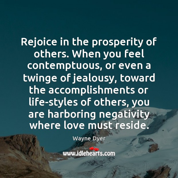 Image, Rejoice in the prosperity of others. When you feel contemptuous, or even