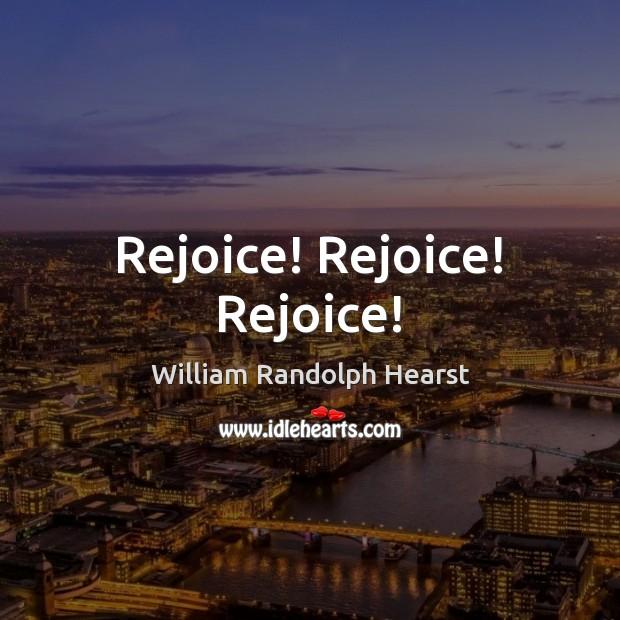 Rejoice! Rejoice! Rejoice! Image