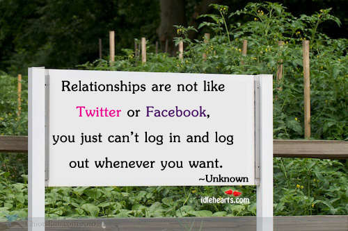 Relationship Are Not Like Twitter Or…