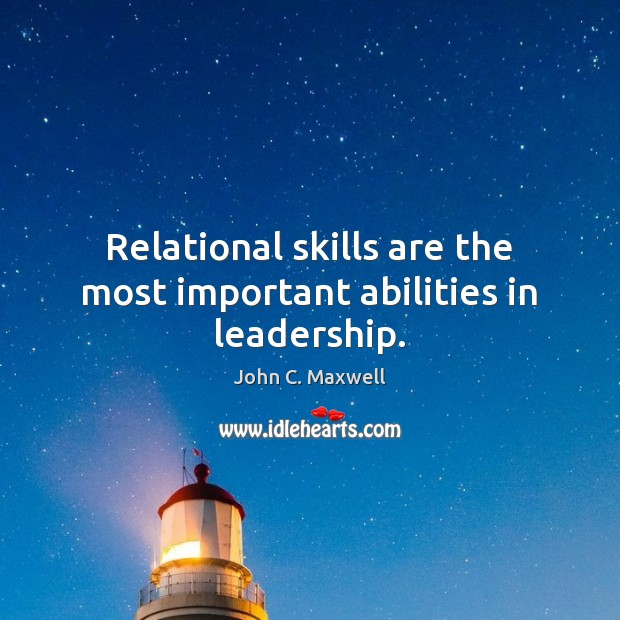 Relational skills are the most important abilities in leadership. Image