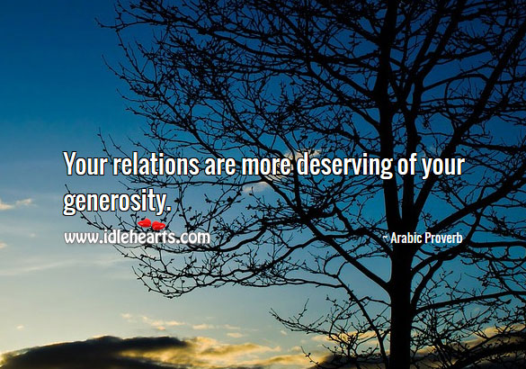 Image, Your relations are more deserving of your generosity.