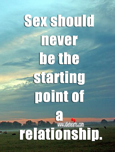 Image, S*x should never be the starting point of a relationship.