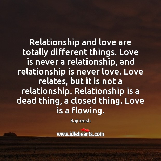 Image, Relationship and love are totally different things. Love is never a relationship,