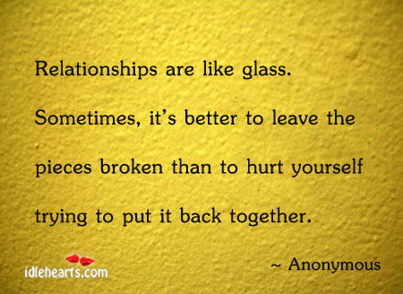 Image, Relationships are like glass. Sometimes, it's better