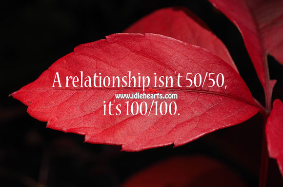 Image, A relationship isn't 50/50, it's 100/100.