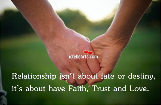 Relationship Isn't About Fate Or Destiny, It's About…