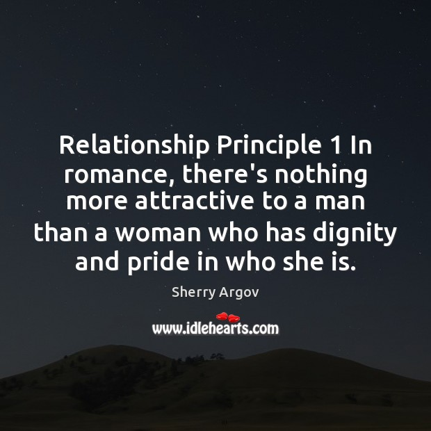 Relationship Principle 1 In romance, there's nothing more attractive to a man than Image