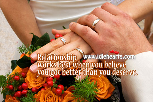 Relationship works best if you believe you got the best Image