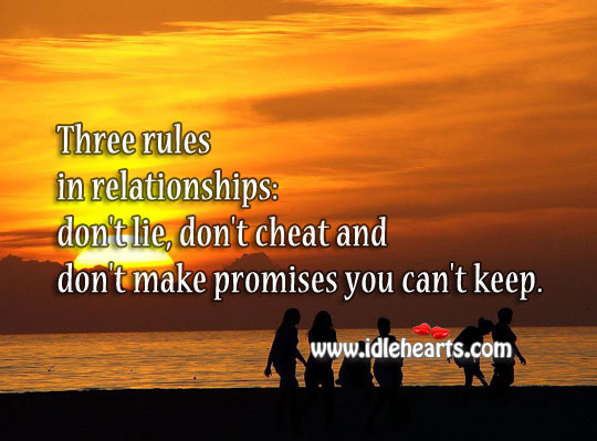 Three rules of a relationship Lie Quotes Image
