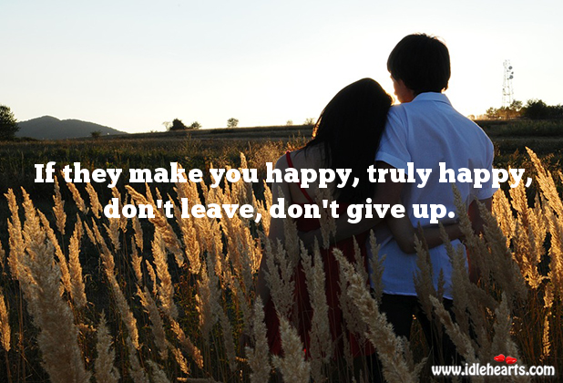 If they make you happy, don't give up. Relationship Tips Image