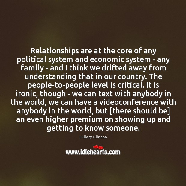 Relationships are at the core of any political system and economic system Image