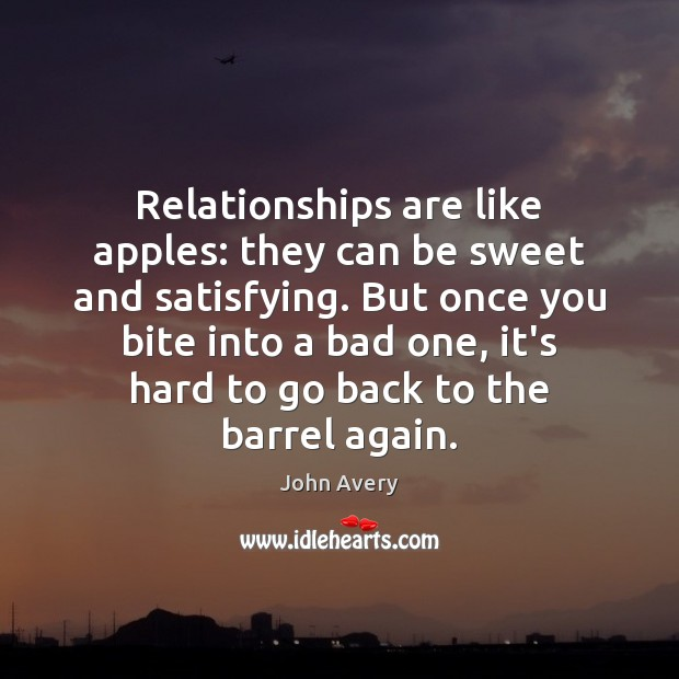 Image, Relationships are like apples: they can be sweet and satisfying. But once