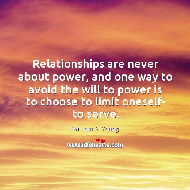 Relationships are never about power, and one way to avoid the will Image