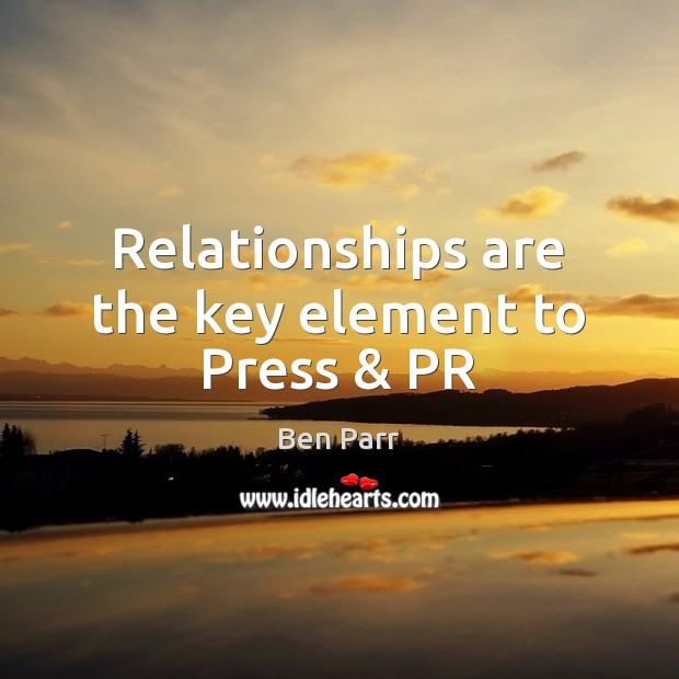 Image, Relationships are the key element to Press & PR