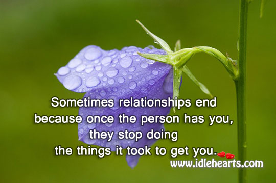 Image, Relationships end when you stop doing things