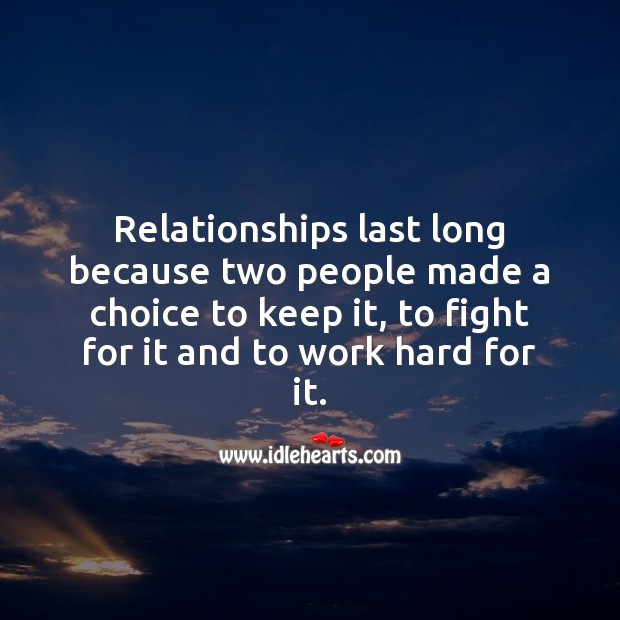 Image, Relationships last long because two people made a choice.