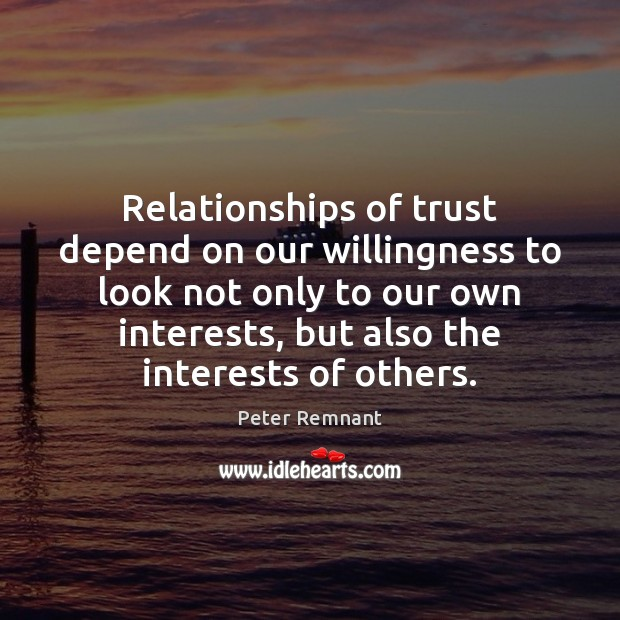 Relationships of trust depend on our willingness to look not only to Image