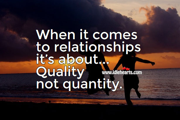 Quality Not Quantity Quote: IdleHearts Quotes, Inspirational Thoughts & Messages