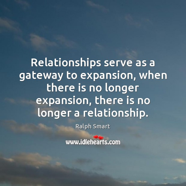 Relationships serve as a gateway to expansion, when there is no longer Image
