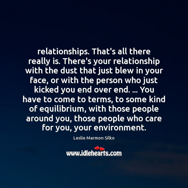Image, Relationships. That's all there really is. There's your relationship with the dust