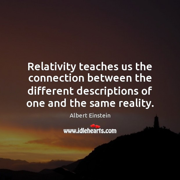 Image, Relativity teaches us the connection between the different descriptions of one and