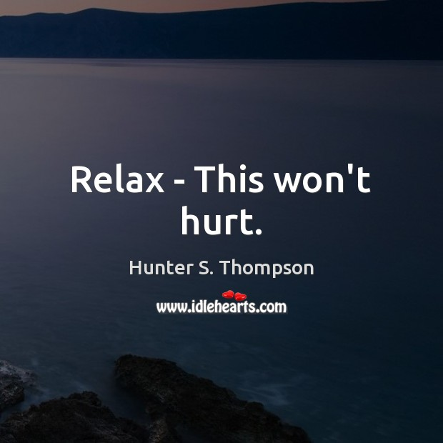 Relax – This won't hurt. Image