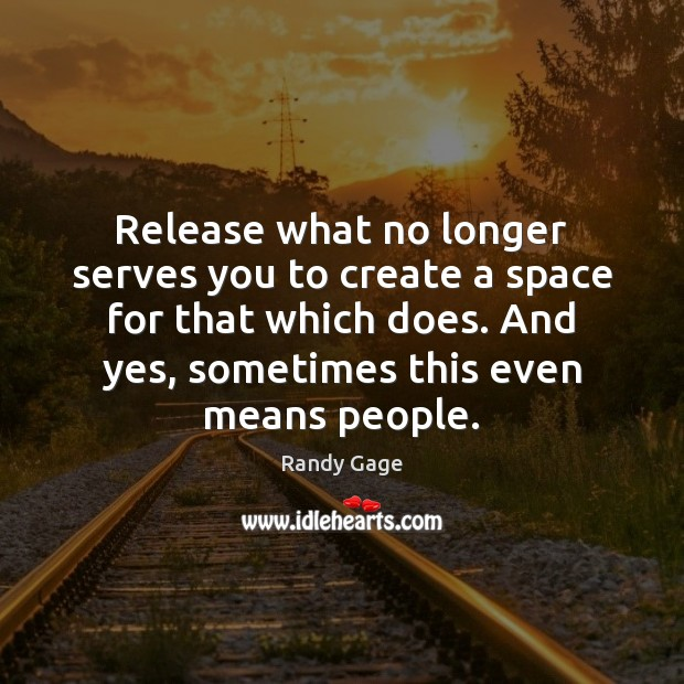 Release what no longer serves you to create a space for that Image