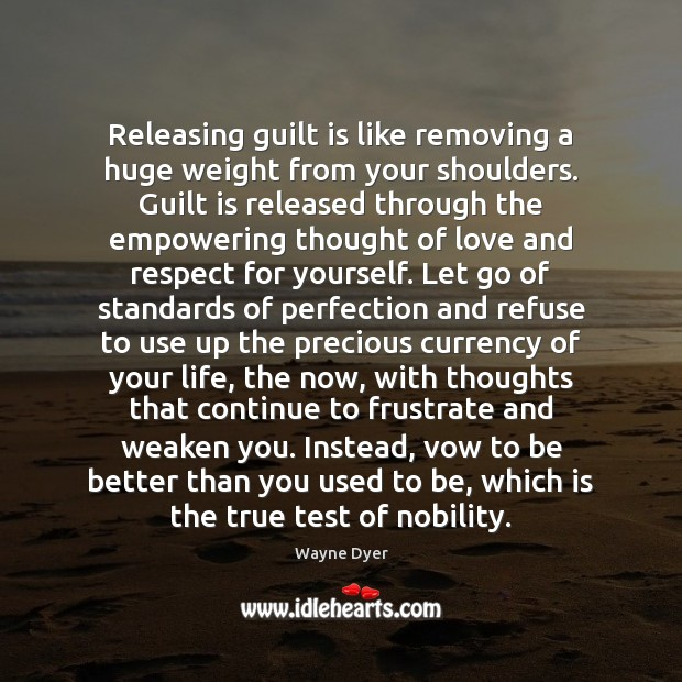 Releasing guilt is like removing a huge weight from your shoulders. Guilt Image