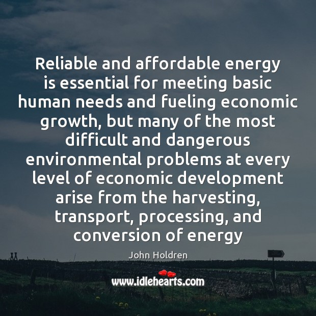 Image, Reliable and affordable energy is essential for meeting basic human needs and