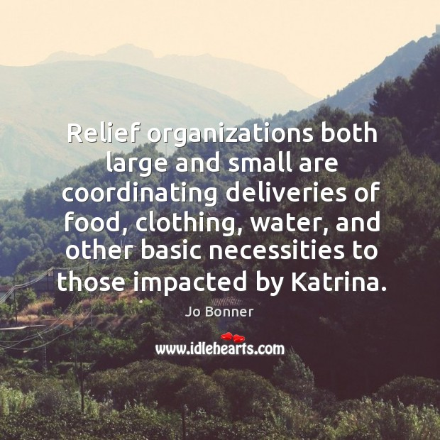 Relief organizations both large and small are coordinating deliveries of food, clothing Image