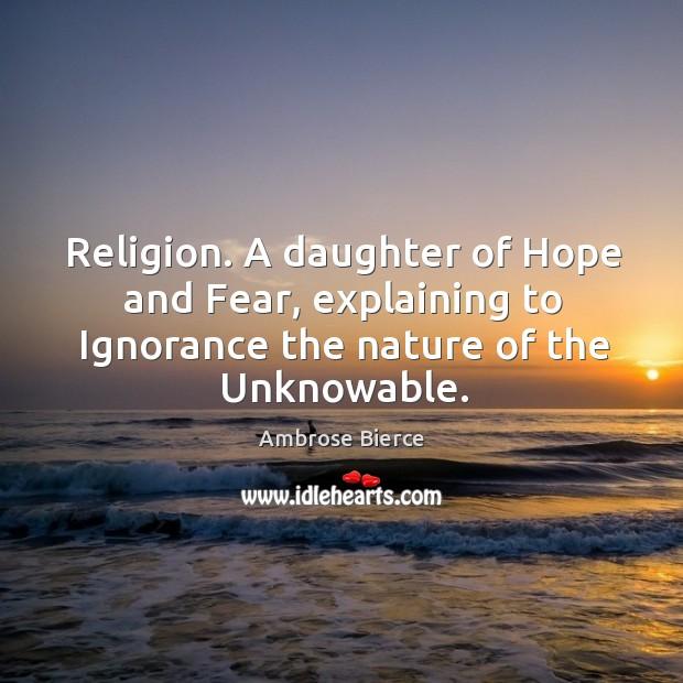 Image, Daughter, Explaining, Fear, Hope, Ignorance, Nature, Religion, Unknowable