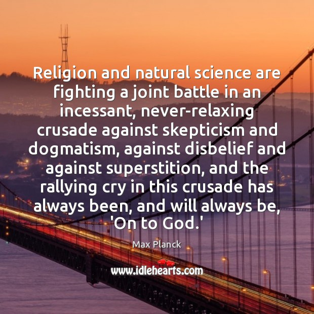 Religion and natural science are fighting a joint battle in an incessant, Image