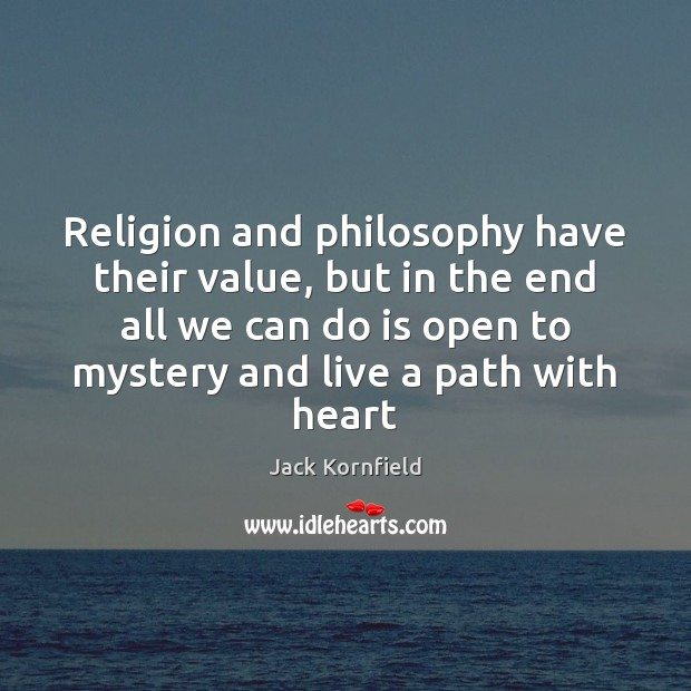 Image, Religion and philosophy have their value, but in the end all we