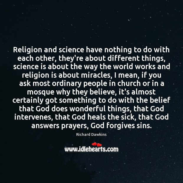 Religion and science have nothing to do with each other, they're about Image