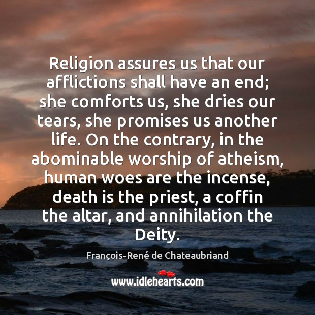 Image, Religion assures us that our afflictions shall have an end; she comforts