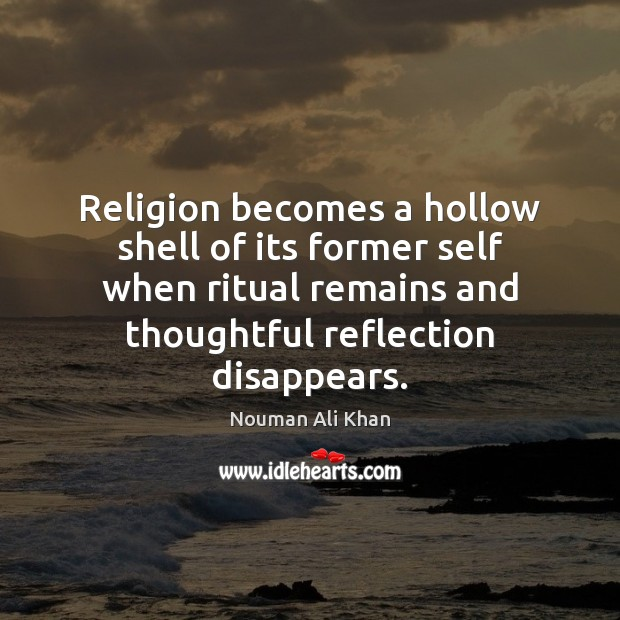 Religion becomes a hollow shell of its former self when ritual remains Image