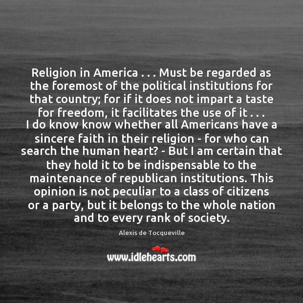Image, Religion in America . . . Must be regarded as the foremost of the political