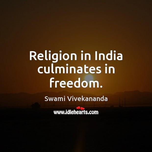 Religion in India culminates in freedom. Image