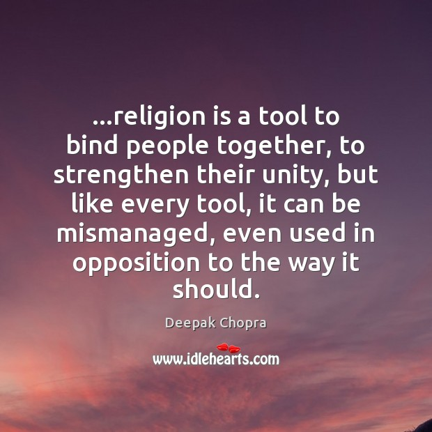 Image, …religion is a tool to bind people together, to strengthen their unity,