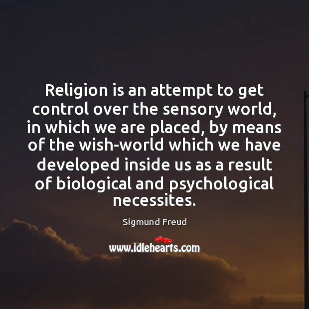 Religion is an attempt to get control over the sensory world, in Image