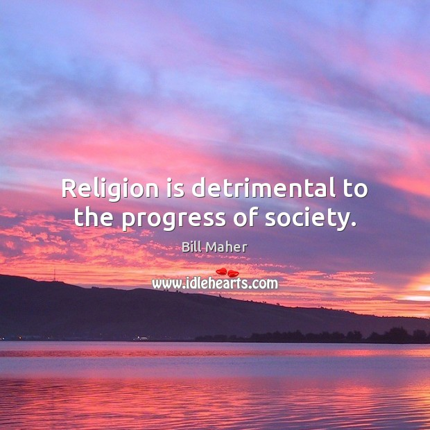Religion is detrimental to the progress of society. Image