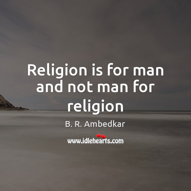 Image, Religion is for man and not man for religion