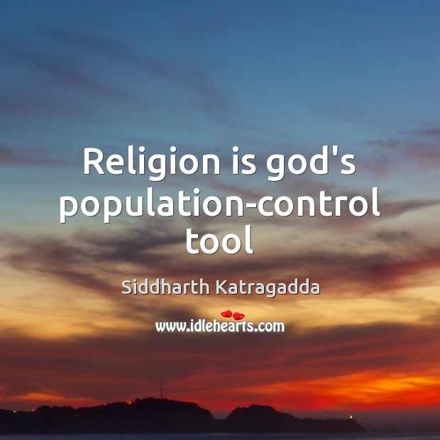 Image, Religion is god's population-control tool